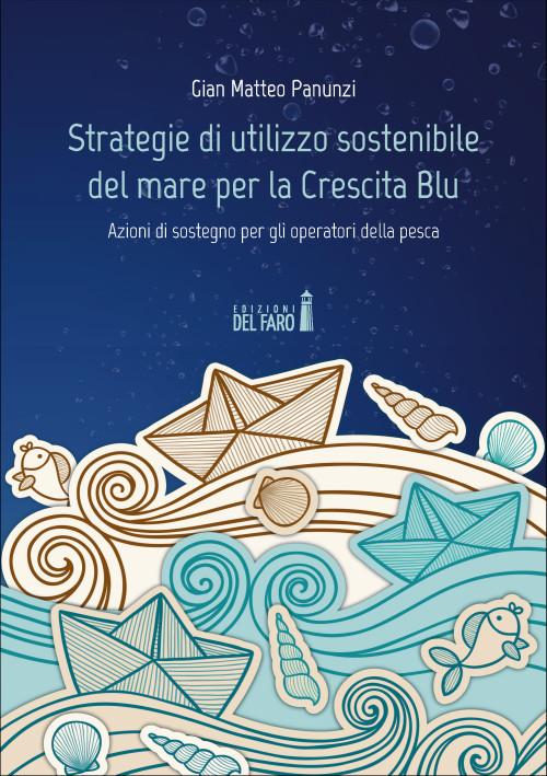 Strategie di utilizzo sostenibile del mare per la Crescita Blu