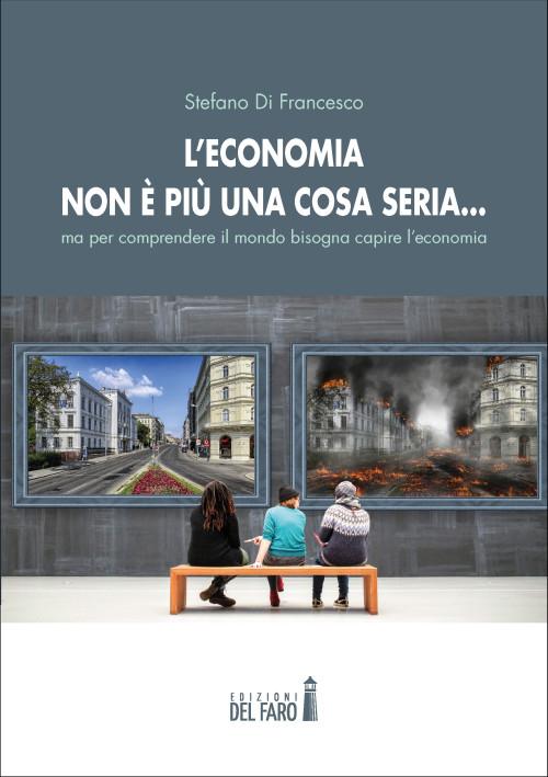 L'economia non è più una cosa seria…