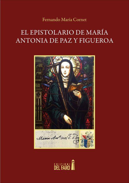 El Epistolario de María Antonia de Paz y Figueroa