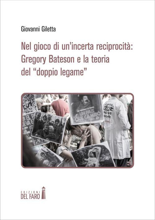 """Nel gioco di un'incerta reciprocità: Gregory Bateson e la teoria del """"doppio legame"""""""