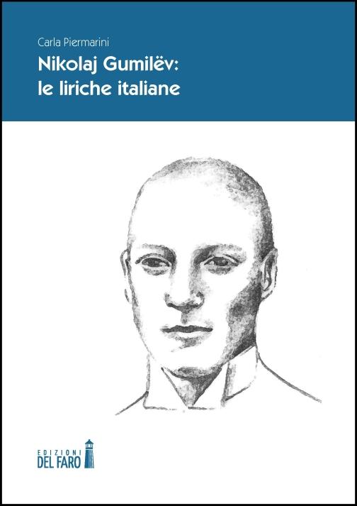 Nikolaj Gumilëv: le liriche italiane