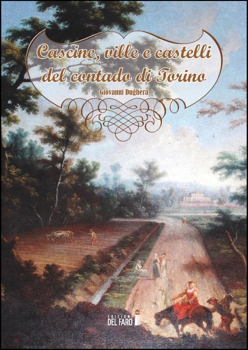 Cascine, ville e castelli del contado di Torino