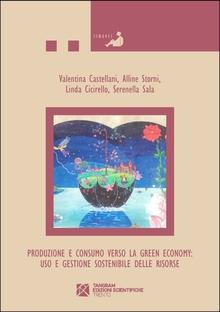 Produzione e consumo verso la Green Economy: uso e gestione sostenibile delle risorse