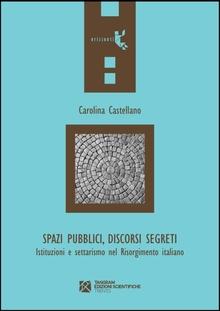 Spazi pubblici, discorsi segreti