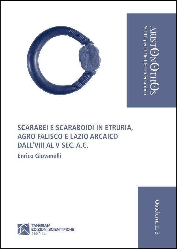 Scarabei e scaraboidi in Etruria, Agro Falisco e Lazio Arcaico dall'VIII al V sec. a.C.