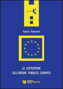La costruzione dell'ordine pubblico europeo
