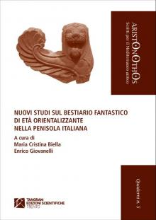 Nuovi studi sul bestiario fantastico di età orientalizzante nella penisola italiana