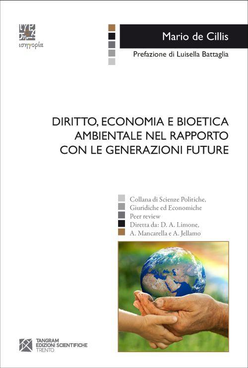 Diritto, Economia e Bioetica ambientale nel rapporto con le generazioni future
