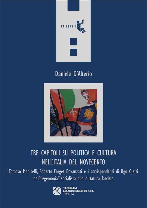 Tre capitoli su politica e cultura nell'Italia del Novecento