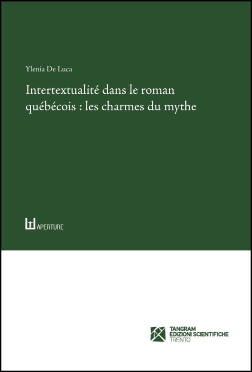 Intertextualité dans le roman québécois : les charmes du mythe