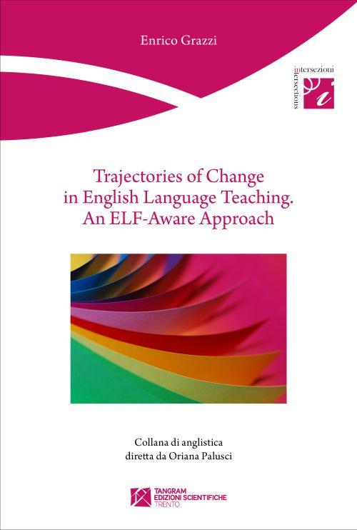 Trajectories of Change in English Language Teaching
