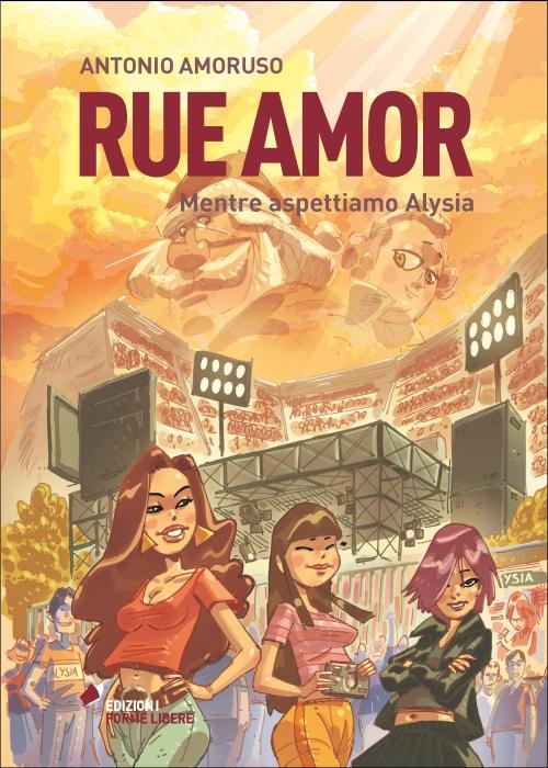 Rue Amor – Mentre aspettiamo Alysia