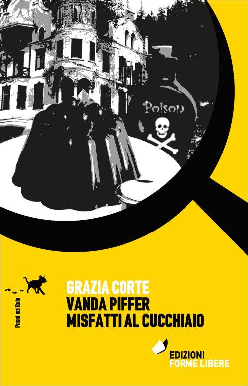 Vanda Piffer e i misfatti al cucchiaio