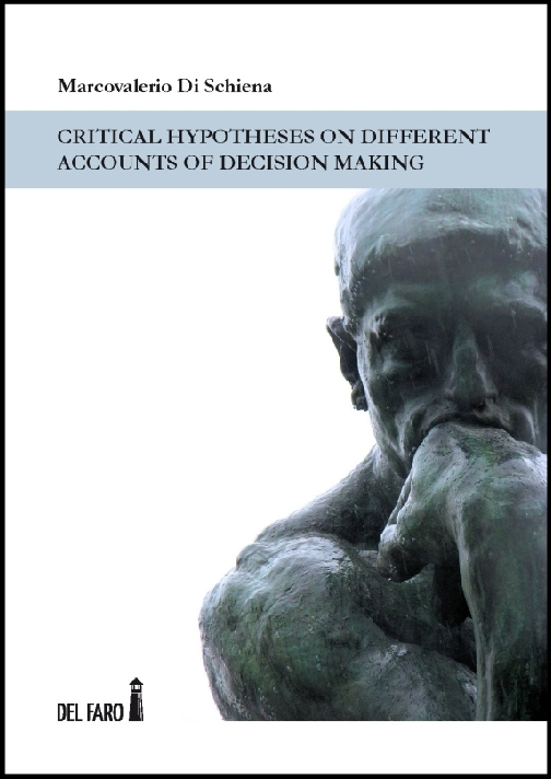 Critical Hypotheses on Different Accounts of Decision Making
