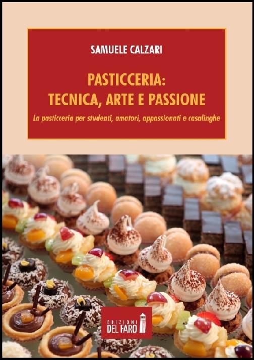 Pasticceria: tecnica, arte e passione