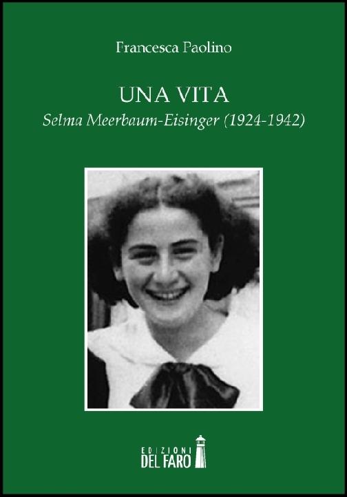 Una vita. Selma Meerbaum-Eisinger