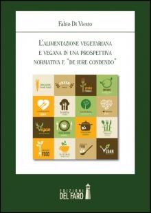"""L'alimentazione vegetariana e vegana in una prospettiva normativa e """"de iure condendo"""""""