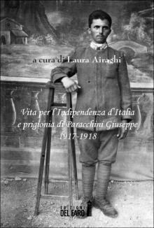 Vita per l'Indipendenza d'Italia e prigionia di Paracchini Giuseppe