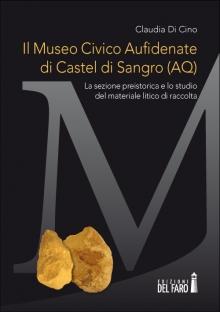 Il Museo Civico Aufidenate di Castel di Sangro (AQ)