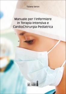 Manuale per l'infermiere in Terapia Intensiva e CardioChirurgia Pediatrica