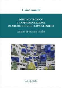 Disegno tecnico e rappresentazione di architetture ecosostenibili