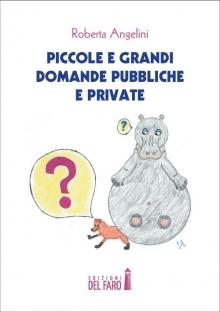Piccole e grandi domande pubbliche e private